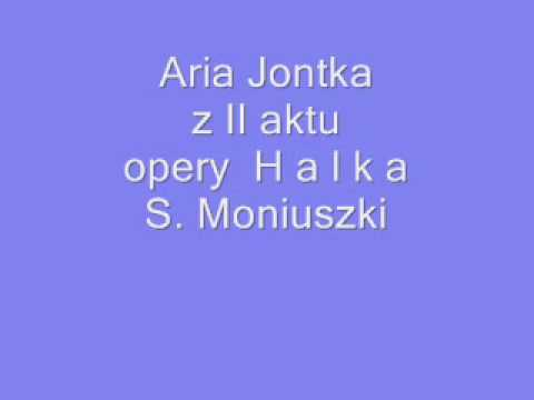 Aria Jontka z II aktu opery  H a l k a  S. Moniuszki.wmv