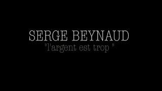 Serge Beynaud - L'argent est trop (Clip Officiel)