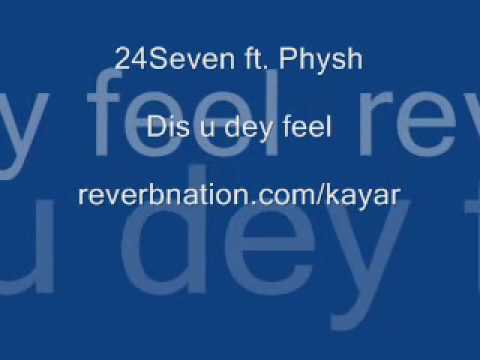 24Seven - dis u dey feel.wmv