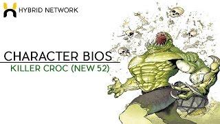 Character Bios: Killer Croc (New-52)