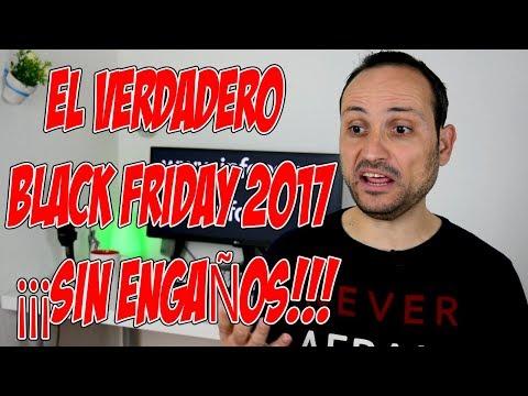EL VERDADERO BLACK FRIDAY  2017 ¡¡¡SIN ENGAÑOS!!!