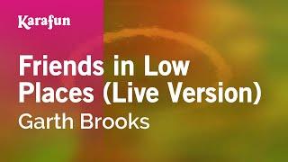 Karaoke Friends in Low Places (Live Version) - Garth Brooks *