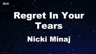 Regret In Your Tears - Nicki Minaj Karaoke 【No Guide Melody】 Instrumental