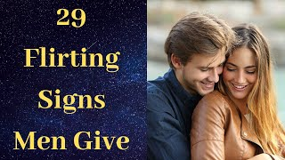 29 Flirting Signs Men Give   Male flirting signals   Flirting signs from a man