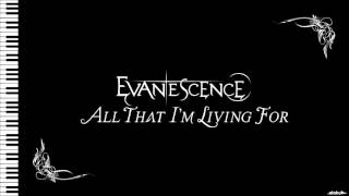 Evanescence - All That I'm Living For - Acoustic Instrumental (With Lyrics)