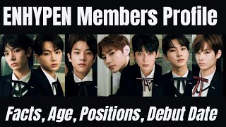 ENHYPEN Members Profile [Facts, Age, Positions, Debut Date And More]