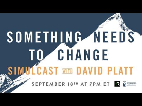 Something Needs to Change Simulcast – With David Platt