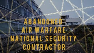 Abandoned Air Warfare  National Security Contractor #air warfare #urbex