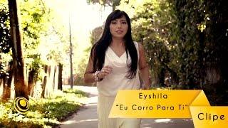 Eyshila - Eu Corro Pra Ti (Video Oficial)