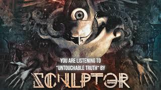 SCULPTOR - Untouchable truth