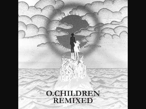 O. Children - Don't Dig (Joe and Will Ask? Remix)