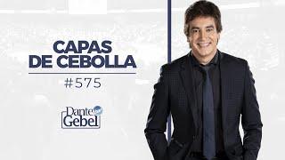 Dante Gebel #575   Capas de cebolla