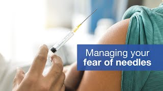 How to manage your fear of needles