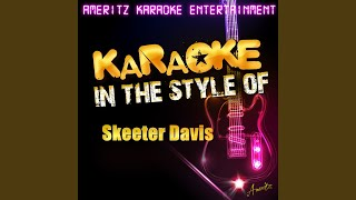 Where I Ought to Be (In the Style of Skeeter Davis) (Karaoke Version)