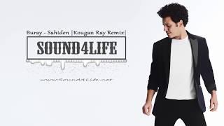 Buray   Sahiden (Kougan Ray Remix)