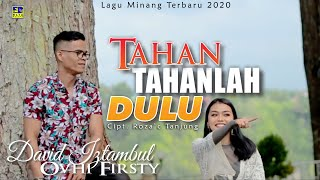 Download lagu David Iztambul Ft Ovhi Firsty Tahan Tahanlah Dulu Mp3
