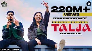 Talja (Official Video) Jassa Dhillon | Deepak Dhillon | Gur Sidhu | New Punjabi Song 2021| Above All - PUNJABI