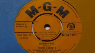 """""""Without Her"""" by Kenny Everett."""