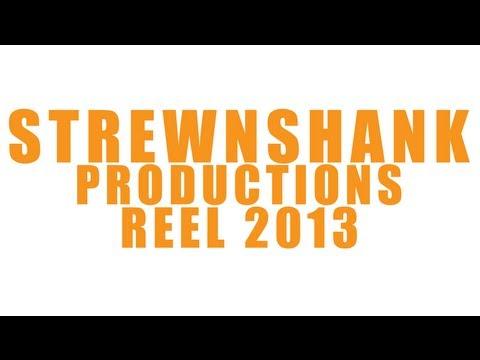 Strewnshank Productions | Media Reel 2013...