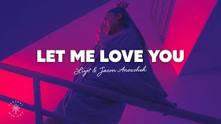 LIZOT & Jason Anousheh - Let Me Love You (Lyrics) - YouTube