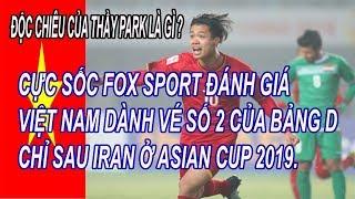 Cực Sốc Fox Sport Đánh Giá Việt Nam Sẽ Dành Vé Số 2 Chỉ Sau IRan, HLV Park Dùng Chiêu Độc Gì Hạ Iraq