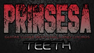 Prinsesa - Teeth (Guitar Cover With Lyrics & Chords)