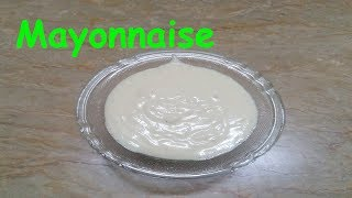 Mayonnaise | Homemade Mayonnaise Recipe | How To Make Mayonnaise - Easy & Perfect | Pakistani