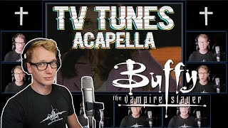 BUFFY THE VAMPIRE SLAYER Theme - TV Tunes Acapella