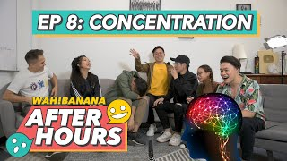 AfterHours EP 8: Concentration