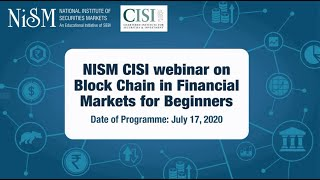 "Part 1 NISM CISI Webinar on ""Blockchain in Financial Markets for Beginners"""