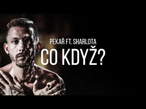 Pekař Co Když Feat Sharlota Official 4k