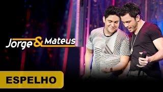 Jorge e Mateus - Espelho - [DVD O Mundo é Tão Pequeno]-(Clipe Oficial)