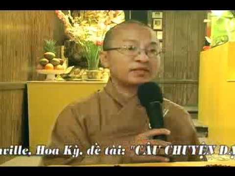 Câu chuyện đạo lý A (20/07/2007) Thích Nhật Từ