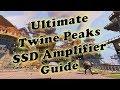 Ultimate Twine Peaks SSD Amplifier Guide