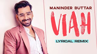 Viah (Lyrical Remix) | Maninder Buttar Ft. Bling Singh | Preet Hundal | Latest Punjabi Songs 2020