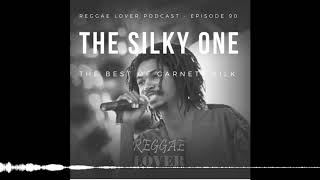 The Silky One – Reggae Lover Podcast Mix – Episode 90