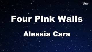Four Pink Walls - Alessia Cara Karaoke【No Guide Melody】