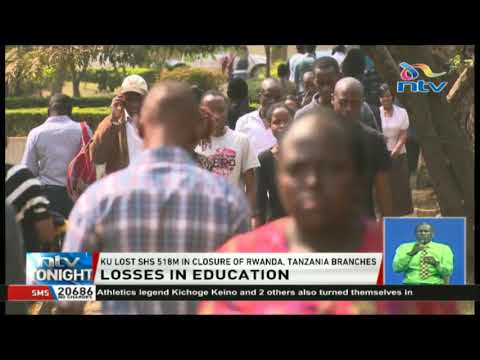 Kenyatta University lost Ksh. 518M in the closure of Rwanda, Tanzania branches