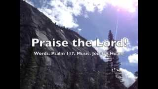 Praise the Lord! (Psalm 117) Music by Jocelyn Huang