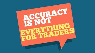 Accuracy is NOT Everything for MCX-NSE Traders