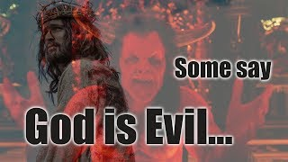 Why Is The Old Test. God So Evil!? Is God The Devil!?