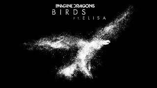 Imagine Dragons  Birds(audio) Ft.Elisa Full_HD