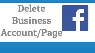 How to delete facebook business page permanently - 2020