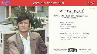Sveta Pajic - Zora rudi dan se budi - (Audio 1972)