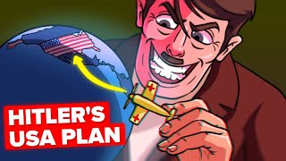 Hitler's Actual Plan for Taking Over America