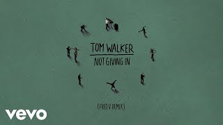 Tom Walker   Not Giving In (Fred V Remix) [Audio]