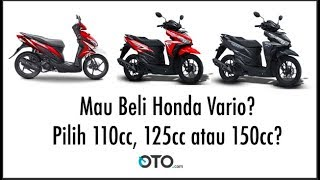 Mau Beli Honda Vario? Pilih 110cc, 125cc atau.