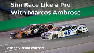 Sim Race Like A Pro - Fix That Virtual Mirror!  IRacing With Marcos Ambrose
