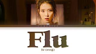IU Flu Lyrics (아이유 Flu 가사) [Color Coded Lyrics/Han/Rom/Eng]
