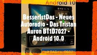 BesserIstDas - Neues Autoradio - Tristan Auron BT1D7027 - Android 10.0